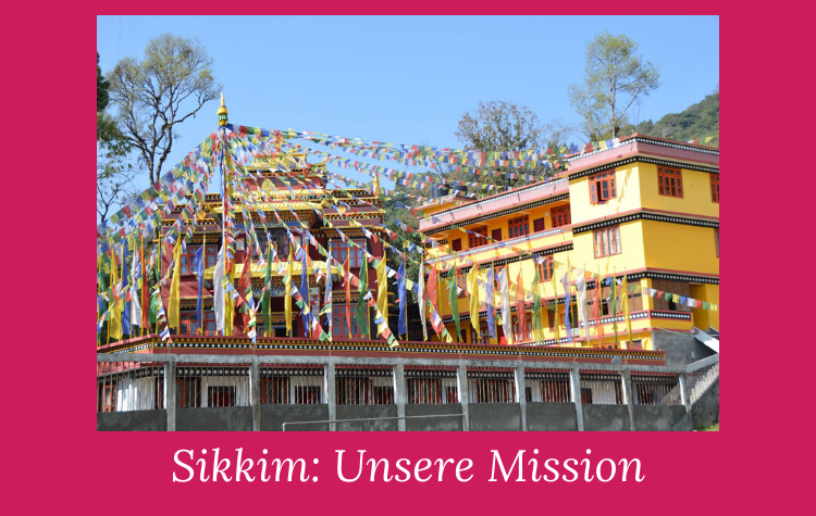 Projekt Sikkim: Unsere Mission